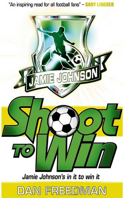 Shoot to Win by Dan Freedman
